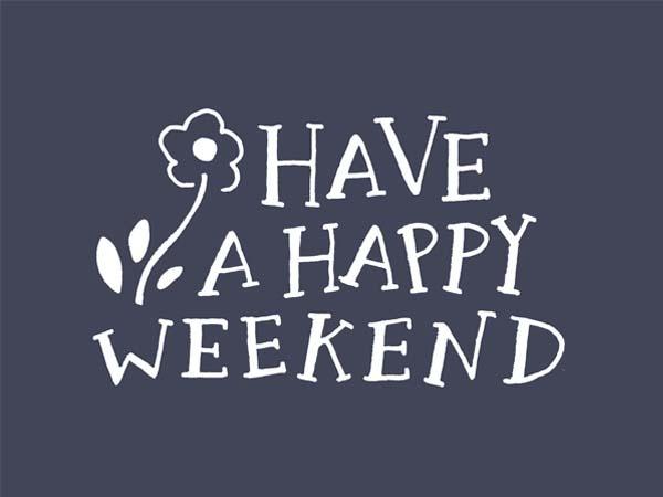 http://www.askideas.com/media/06/Have-A-Happy-Weekend.jpg