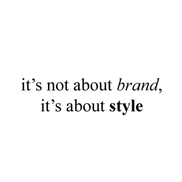It S Not About Brand Style