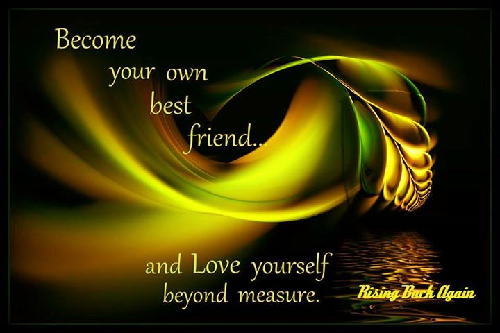 Become Your Own Best Friend And Love Yourself Beyond Measure