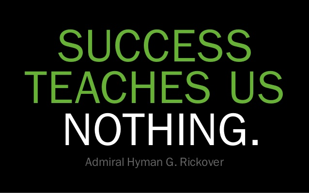 """failure teaches success 21 important lessons learned from failure share """"never give in, never give in, never, never, never, never give in  the wild gyrations of success and failure ."""