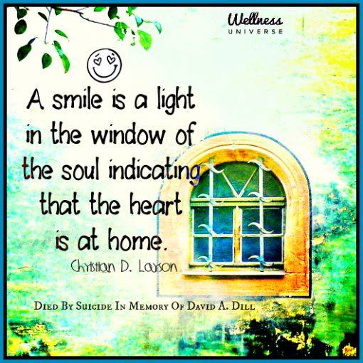 A smile is a light in the window of the soul indicating that the heart is at home.