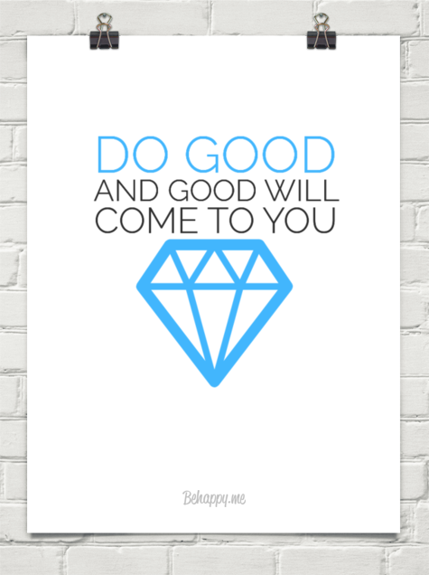 Do Good And Good Will Come To You