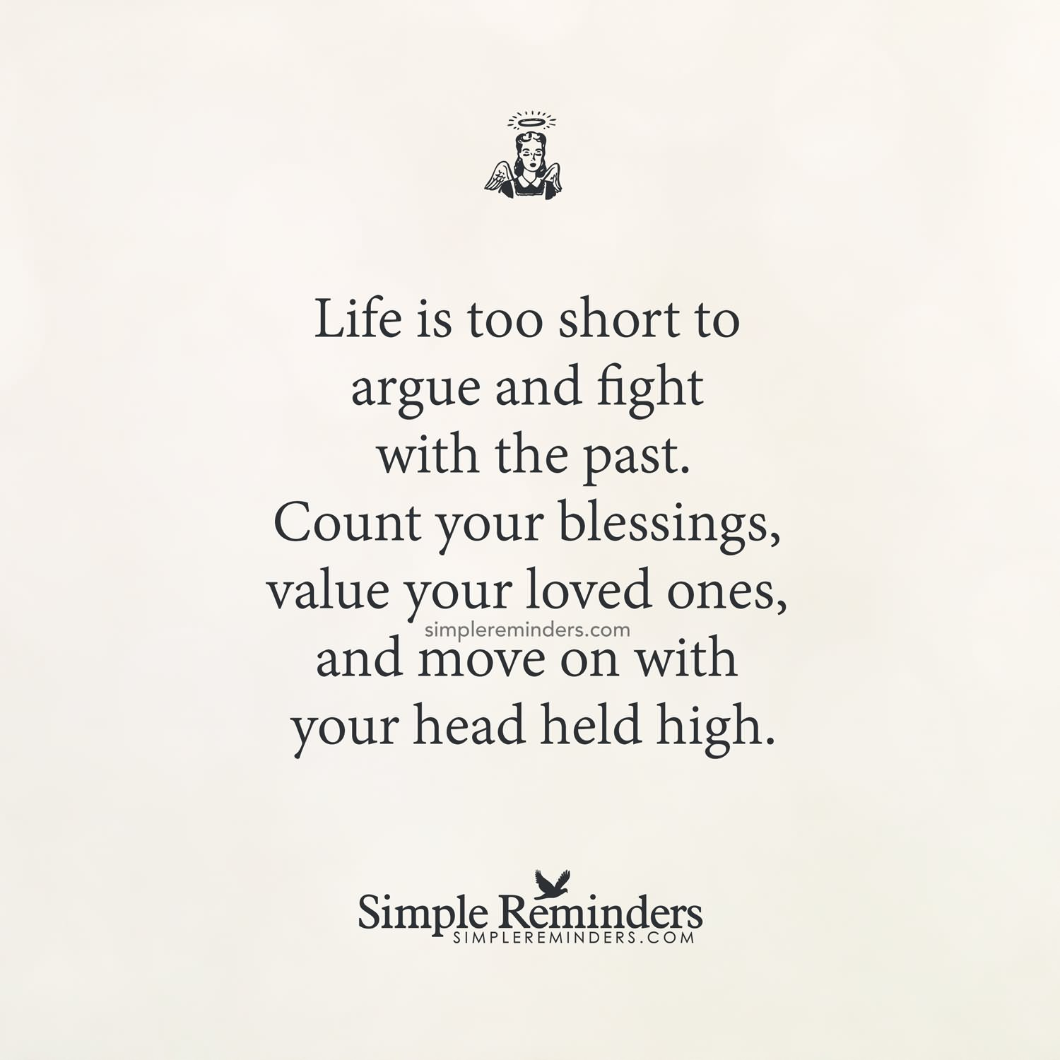 Lifes Too Short Quotes Life Is Too Short To Argue And Fight With The Pastcount Your