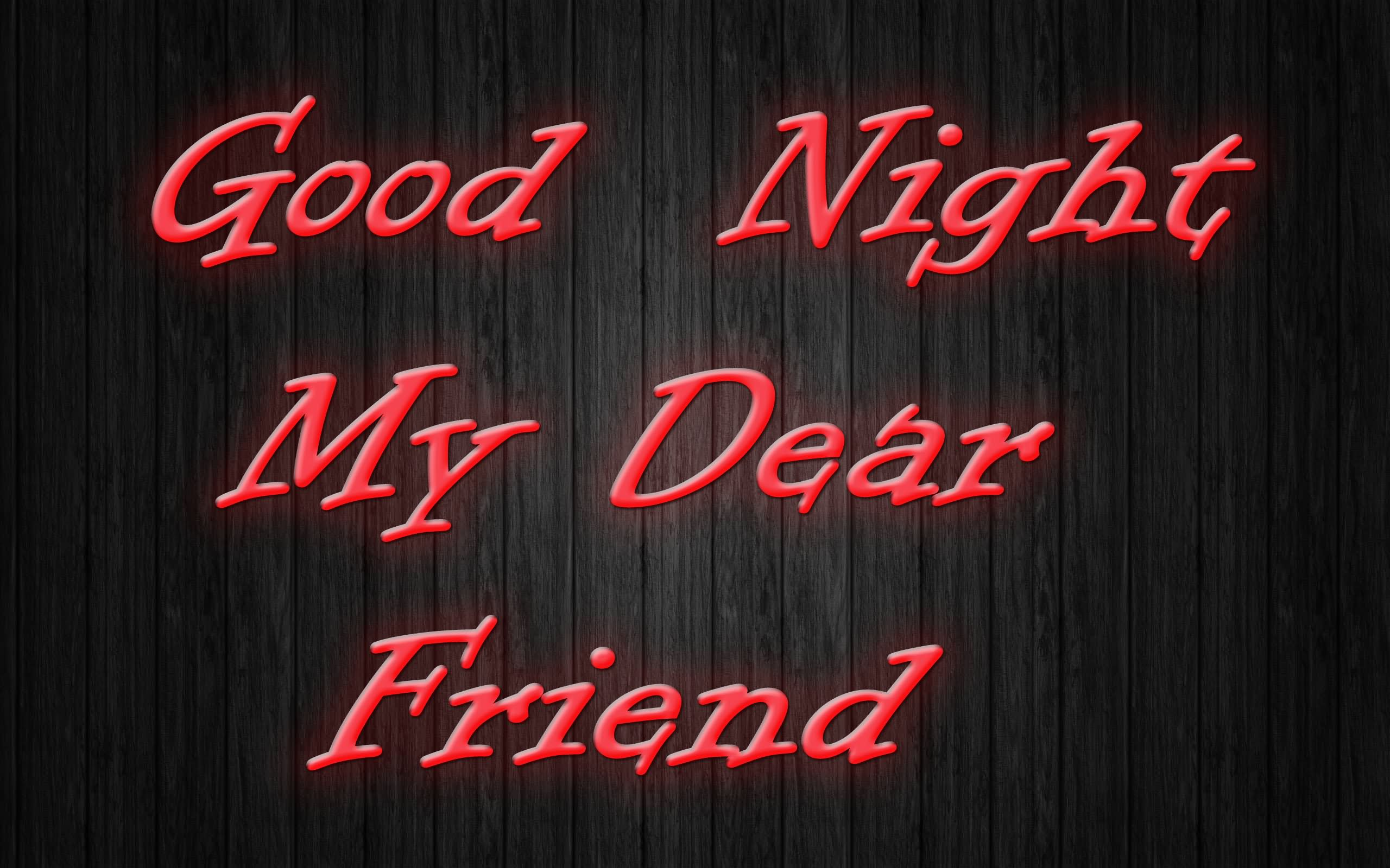 Good Night My Dear Friend Wishes HD Wallpaper