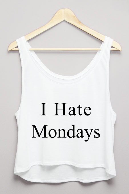 I Hate Mondays On Tshirt Picture