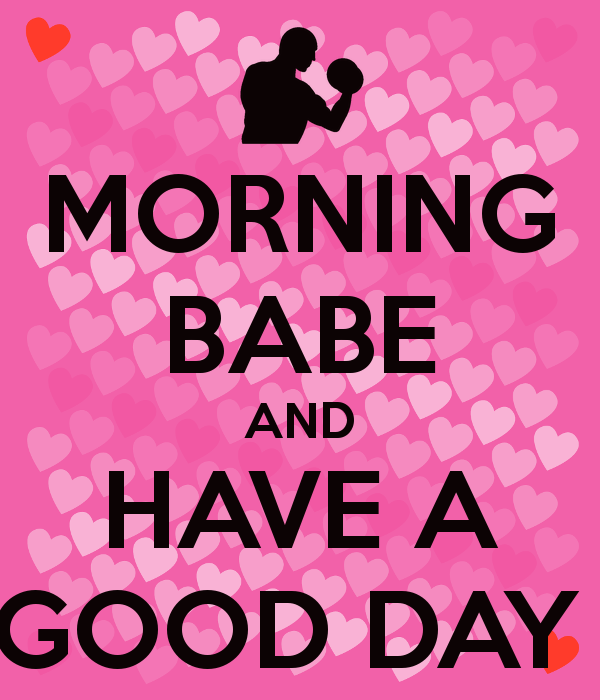 Good Morning Babe Quotes 24+ Best Have A Good Day Images Good Morning Babe Quotes