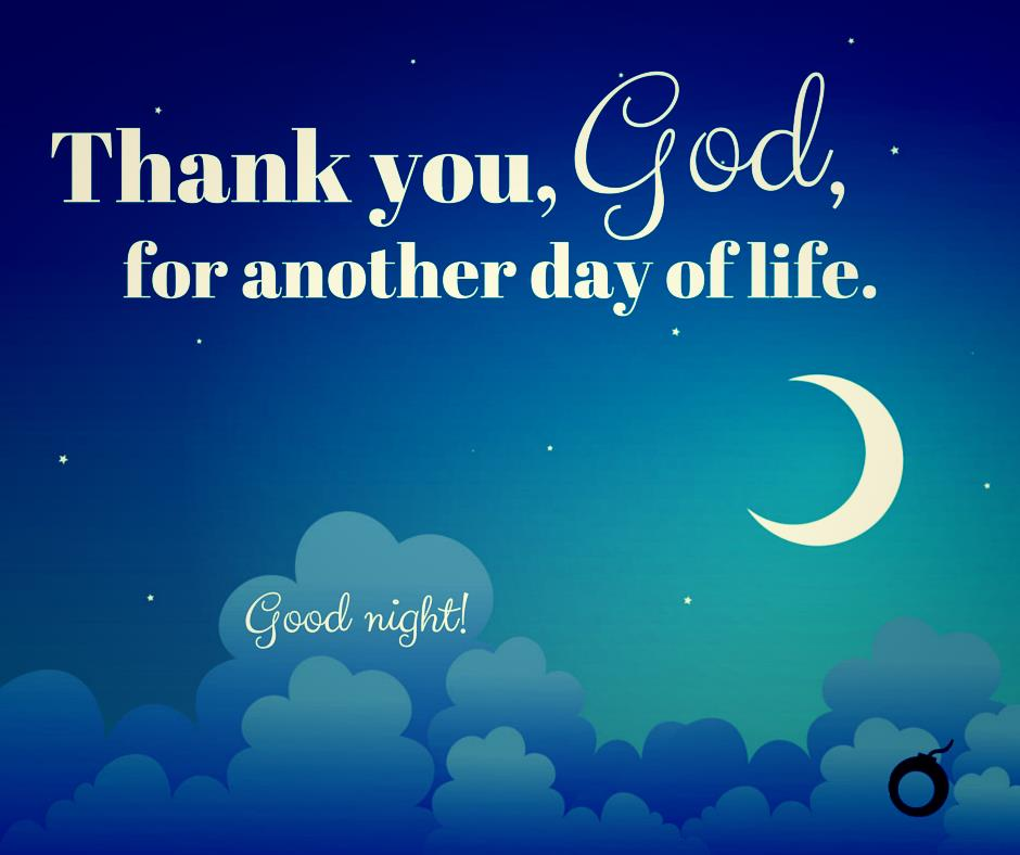 Thank You God For Another Day Of Life Good Night