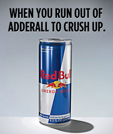 when you run out of adderall to crush up funny red bul advertisement