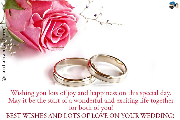 Best Wishes And Lots Of Love On Your Wedding