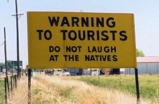 Do Not Laugh At The Native Funny Warning Sign Board For Tourists