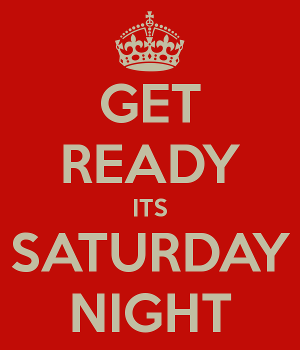 Saturday Night Out Quotes: 16 Best Saturday Night Wishes Pictures