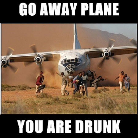 Go Away Plane You Are Drunk Funny Joke Picture