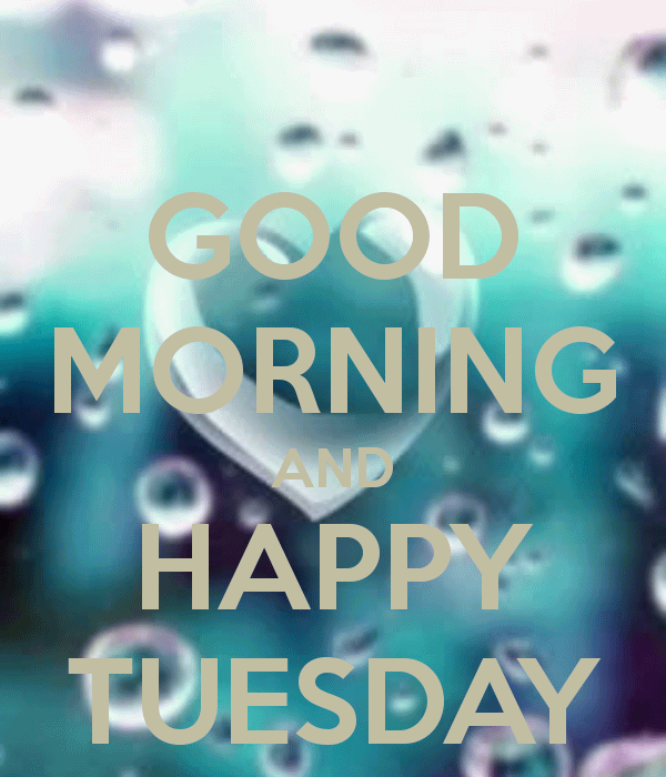 Good Morning And Happy Tuesday