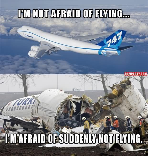 I Am Not Afraid Of Flying Funny Plane Meme