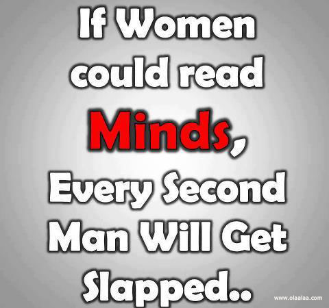If Women Could Read Mind Every Seconds Man Will Get Slapped Funny Quote