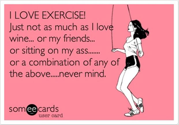 Just Not As Much As I Love Wine Funny Exercise Quote
