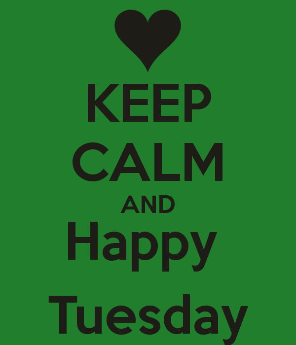 Keep Calm And Happy Tuesday Photo