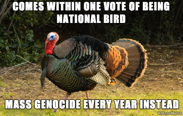 Mass Genocide Every Year Instead Funny Thanksgiving Meme mass genocide every year instead funny thanksgiving meme