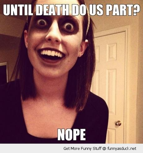 Until Death Do Us Part Funny Zombie Meme