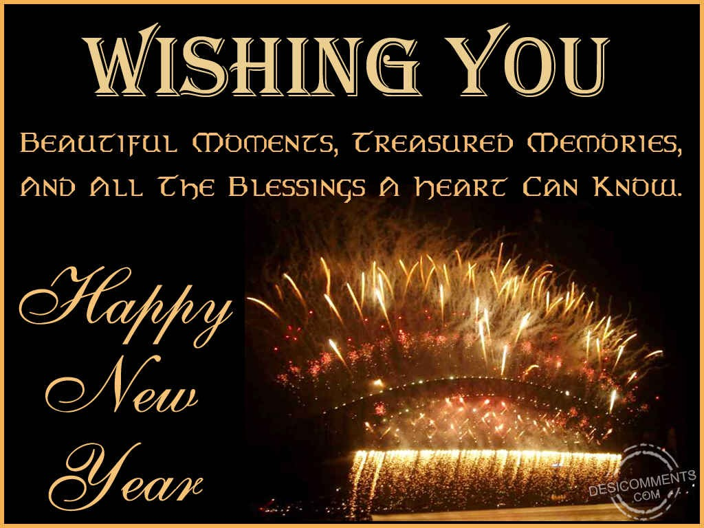 wishing you beautiful moments treasured memories and all the blessings a heart can know happy new year