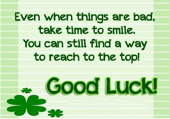 43 best good luck wishes for exams picture even when things are bad take time to smile good luck m4hsunfo