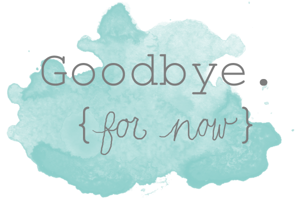 good bye for now