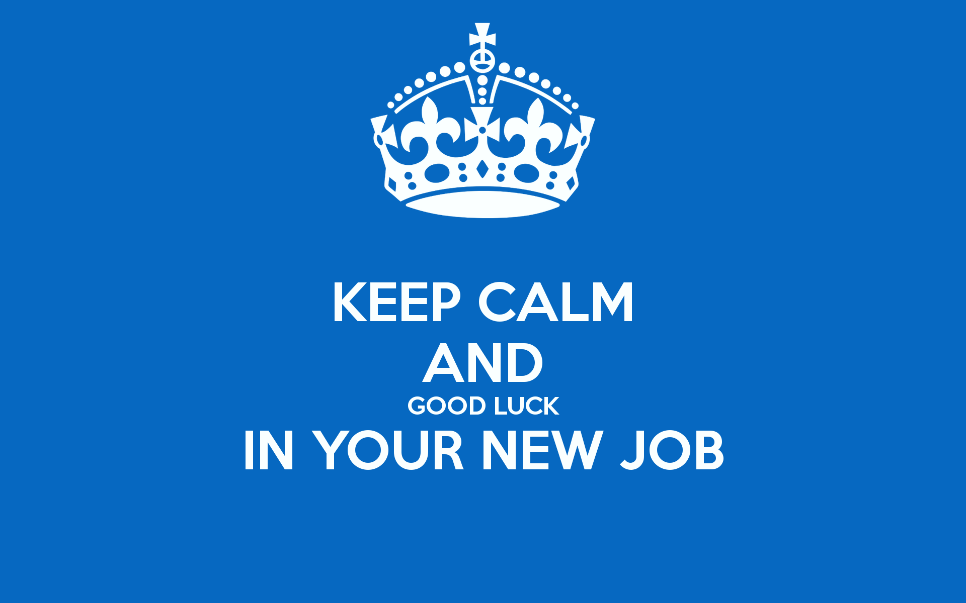 very best good luck for you job wishes pictures keep calm and good luck in your new job image
