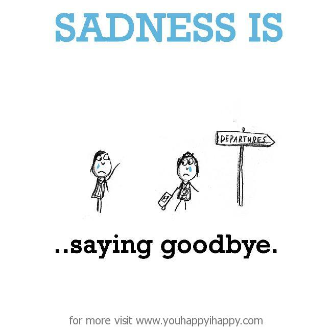 Sadness Is Saying Goodbye