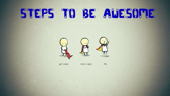 Steps To Be Awesome