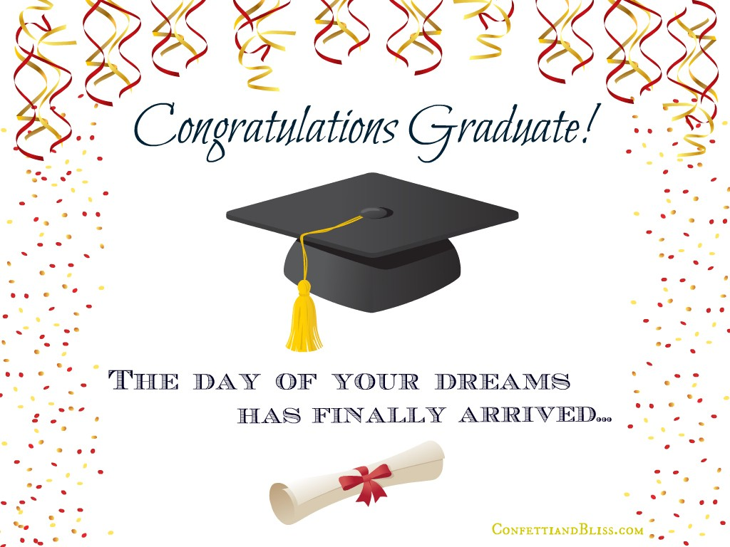 Congratulations Graduate The Day Of Your Dreams Has Finally Arrived