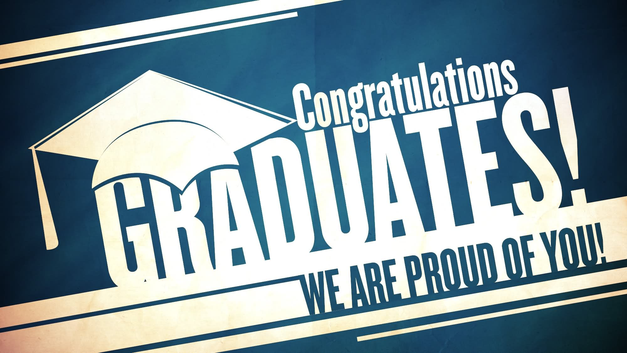 Congratulations Graduates We Are Proud Of You