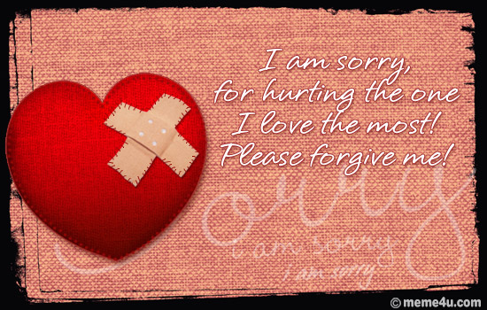 I Am Sorry For Hurting The One I Love The Most Please Forgive Me