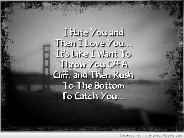 Love To Hate You Quotes: 29 Wonderful I Hate You But I Love You Pictures