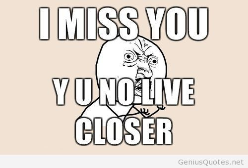 Funny Memes For Missing Someone : Wonderful miss you pictures