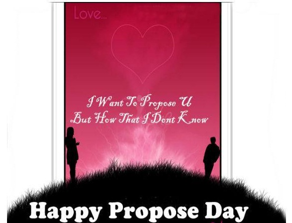 I Want To Propose You But How That I Dont Know Happy Propose Day