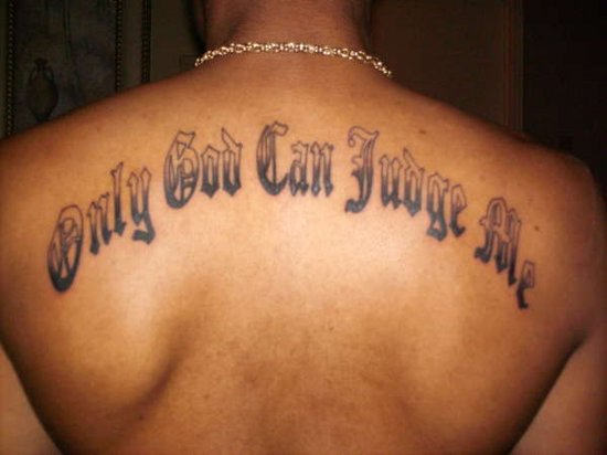 only god can judge me wording tattoo on upper back. Black Bedroom Furniture Sets. Home Design Ideas