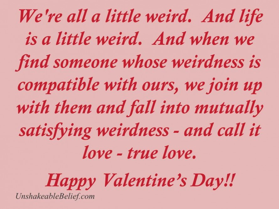 We Are All A Little Weird Funny Happy Valentine S Day Picture