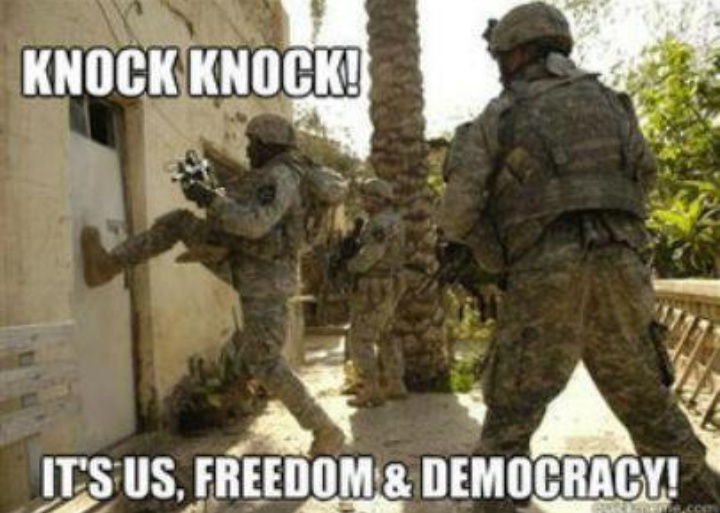 Knock Knock It's Us Freedom And Democracy Funny War Meme