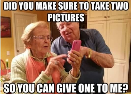 Image of: Quotes Did You Make Sure To Take Two Picture Funny Old People Meme Askideascom Funny People Askideascom
