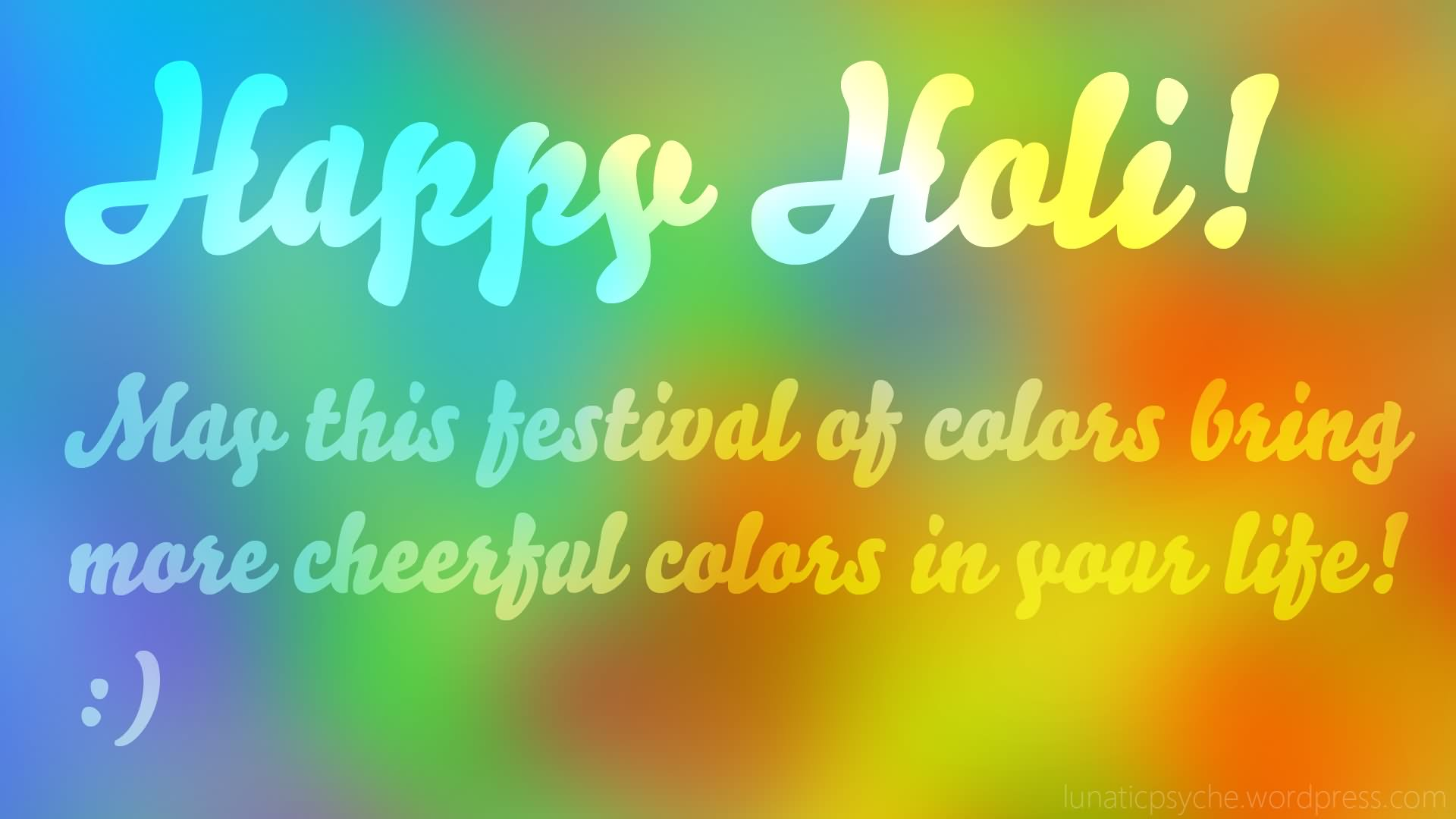 Color Your Life Quotes 25 Best Happy Holi Wishes Pictures