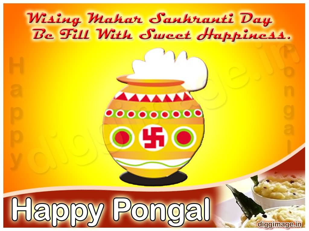 Wising Makar Sankranti Day Be Fill With Sweet Happiness Happy Pongal
