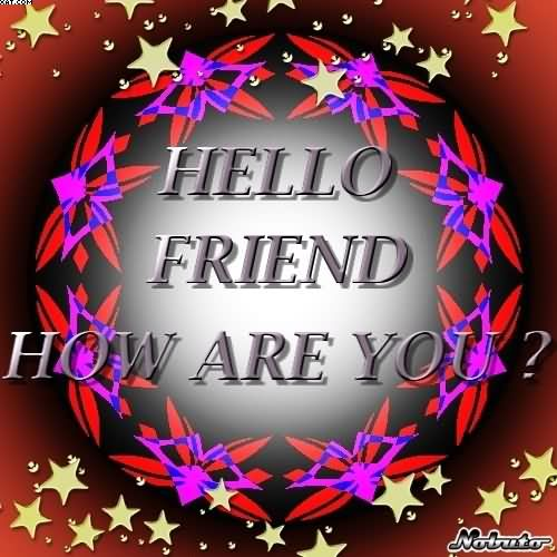 Hi Friend How Are You