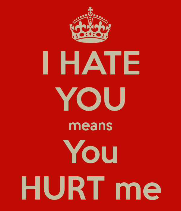 I Hate You Means You Hurt Me