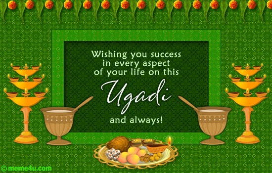 Wishing You Success In Every Aspect Of Your Life On This Ugadi And Always