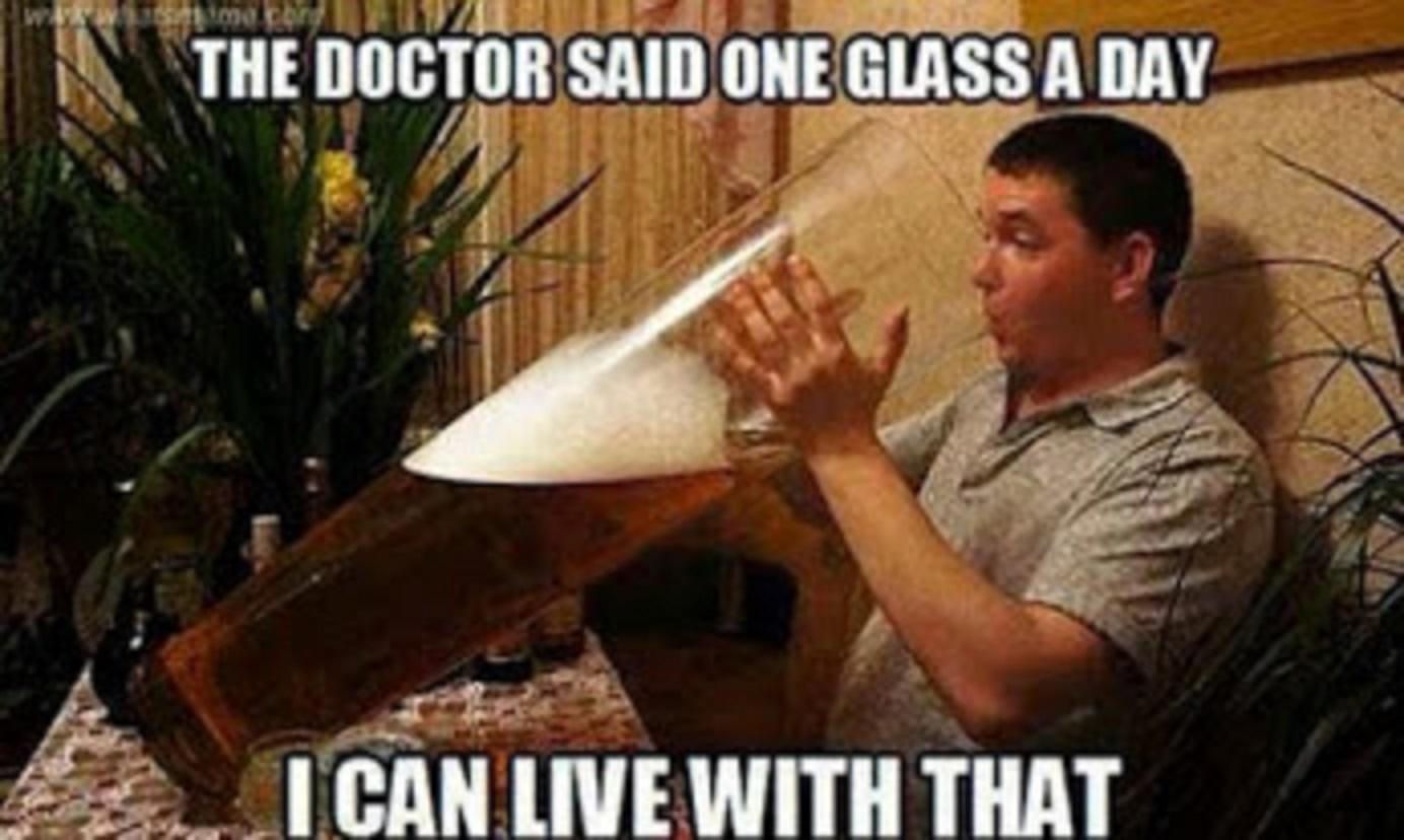 The-Doctor-Said-One-Glass-A-Day-Funny-Beer-Meme - Aduna nay rason nga motagay si Hubag ug Bugsay - General Topic