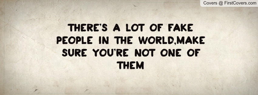 Theres A Lot Of Fake People In The World But Before You Judge Them