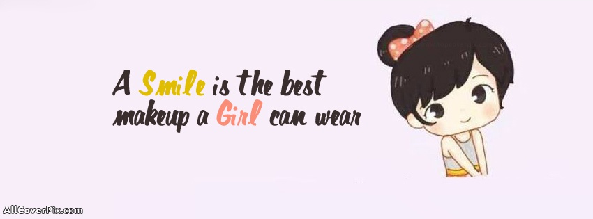 A Smile Is The Best Makeup Girl Can Wear Facebook Cover Photo