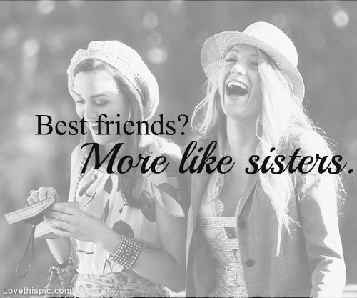 Bestfriends More Like Sister Quotes: 31 Beautiful Best Friend Pictures