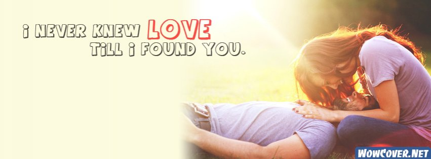 I Never Knew Love Till Found You Facebook Timeline Cover Picture