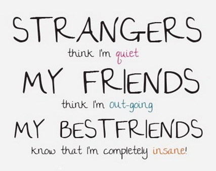 Funny Quotes Pictures About Friendship Pleasing Strangers Think I Am Quiet Funny Friend Picture